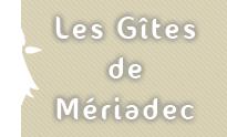 Les gîtes de Mériadec au coeur du Golfe du Morbihan